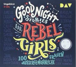 Favilli, Elena,   Cavallo, Francesca,   Ahlborn, Jodie,   Schwittau, Sandra Good Night Stories for Rebel Girls - 100 außergewöhnliche Frauen