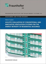 Coydon, Fabien Holistic evaluation of conventional and innovative ventilation systems for the energy retrofit of residential buildings