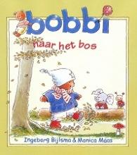 Ingeborg  Bijlsma, Monica  Maas Bobbi naar het bos