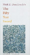 Danielewski, M.Z. The Fifty Year Sword