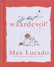 Max Lucado , Jij bent waardevol!