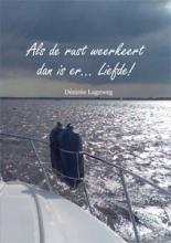 Désirée  Lageweg Als de rust weerkeert dan is er... Liefde!