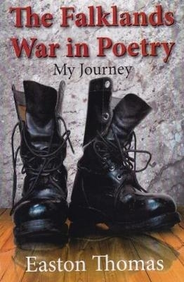 Easton Thomas,The Falklands War in Poetry: My Journey