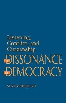 Susan Bickford,The Dissonance of Democracy