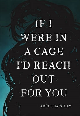 Adele Barclay,If I Were In A Cage I`d Reach Out For You
