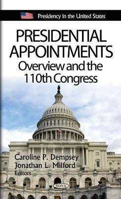 Caroline P. Dempsey,   Jonathan L. Milford,Presidential Appointments