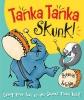 Webb, Steve, Tanka Tanka Skunk