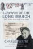 Waite, Charles, Survivor of the Long March