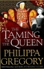 Gregory, Philippa, Taming of the Queen