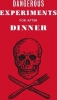 Kendra  Wilson Dave  Hopkins  Angus  Hyland, Dangerous Experiments for After Dinner