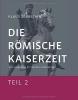 Sebastian, Klaus, Die Römische Kaiserzeit - Teil 2