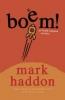 Mark Haddon, Boem!