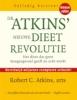 <b>Robert C. Atkins, arts</b>,Dr. Atkins nieuwe dieet revolutie