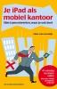 Peter van Loevezijn, Je iPad als mobiel kantoor 4e editie