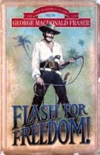 George MacDonald Fraser Flash for Freedom!