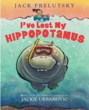 Prelutsky, Jack I`ve Lost My Hippopotamus