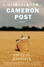 Danforth, Emily M. The Miseducation of Cameron Post