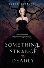Dennard, Susan Something Strange and Deadly