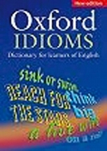 Cowie, A. P. Oxford Dictionary of English Idioms