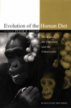 Peter S. (Professor of Anthropology, Professor of Anthropology, University of Arkansas) Ungar Evolution of the Human Diet