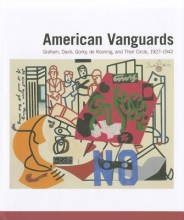 Agee, William C. American Vanguards - Graham, Davis, Gorky, de Kooning and Their Cirlce, 1927-1942