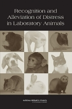 Committee on Recognition and Alleviation of Distress in Laboratory Animals,   Institute for Laboratory Animal Research,   Division on Earth and Life Studies,   National Research Council Recognition and Alleviation of Distress in Laboratory Animals