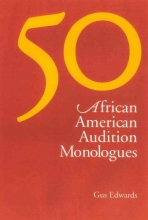 Edwards, Gus 50 African American Audition Monologues