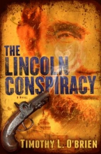 O`Brien, Timothy L. The Lincoln Conspiracy