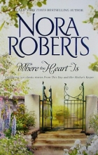 Roberts, Nora Where the Heart Is