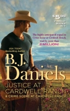 Daniels, B. J. Justice at Cardwell Ranch & Crime Scene at Cardwell Ranch