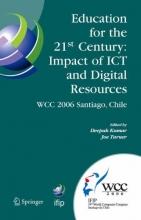 Deepak Kumar,   Joe Turner Education for the 21st Century - Impact of ICT and Digital Resources