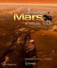 Gregory L. Vogt Landscapes of Mars