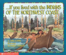 Kamma, Anne If You Lived With the Indians of the Northwest Coast