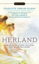 Gilman, Charlotte Perkins Herland and Selected Stories
