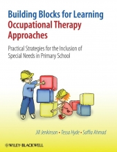 Jill Jenkinson,   Tessa Hyde,   Saffia Ahmad Building Blocks for Learning Occupational Therapy Approaches