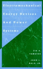 Yamayee, Zia A. Electromechanical Energy Devices and Power Systems
