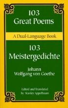 Goethe, Johann Wolfgang Von 103 Great Poems