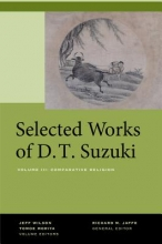 Daisetsu Teitaro Suzuki,   Jeff Wilson,   Tomoe Moriya,   Richard M. Jaffe Selected Works of D.T. Suzuki, Volume III