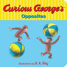 Curious George`s Opposites