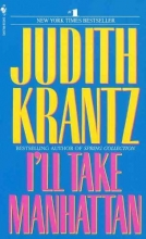 Krantz, Judith I`ll Take Manhattan