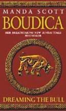 Scott, Manda Boudica: Dreaming the Bull