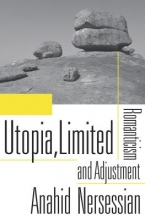 Nersessian, Anahid Utopia, Limited - Romanticism and Adjustment