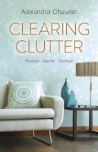 Chauran, Alexandra Clearing Clutter
