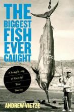 Vietze, Andrew Biggest Fish Ever Caught