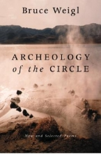 Weigl, Bruce Archeology of the Circle