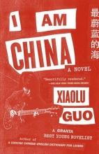 Guo, Xiaolu I Am China