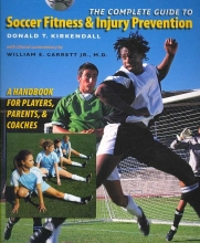 KirKendall, Donald T. The Complete Guide to Soccer Fitness and Injury Prevention