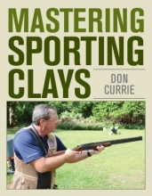 Don Currie Mastering Sporting Clays