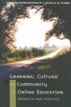 Caroline Haythornthwaite,   Michelle M. Kazmer Learning, Culture and Community in Online Education
