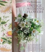Vic Brotherson Vintage Wedding Flowers